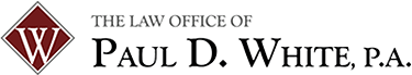 The Law Office Of Paul D. White, P.A. - The Law Office of Paul D. White P.A.